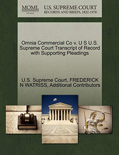 Omnia Commercial Co v. U S U.S. Supreme Court Transcript of Record with Supporting Pleadings: ...