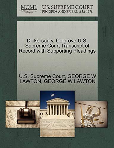 9781270182306: Dickerson v. Colgrove U.S. Supreme Court Transcript of Record with Supporting Pleadings