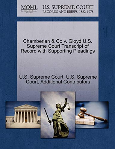 Chamberlan Co V. Gloyd U.S. Supreme Court Transcript of Record with Supporting Pleadings