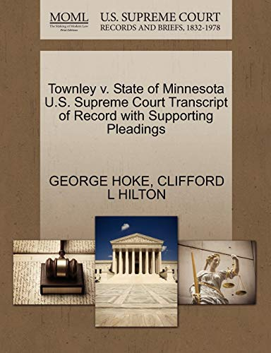 Townley v. State of Minnesota U.S. Supreme Court Transcript of Record with Supporting Pleadings: ...