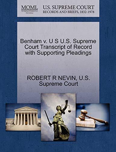 Benham v. U S U.S. Supreme Court Transcript of Record with Supporting Pleadings: ROBERT R NEVIN
