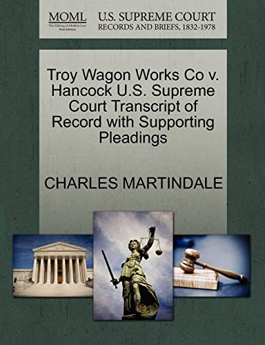 Troy Wagon Works Co v. Hancock U.S. Supreme Court Transcript of Record with Supporting Pleadings: ...