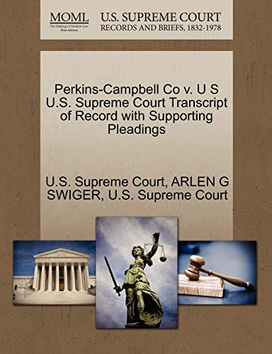 Perkins-Campbell Co v. U S U.S. Supreme Court Transcript of Record with Supporting Pleadings: ARLEN...