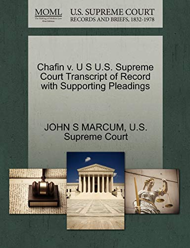 Chafin v. U S U.S. Supreme Court Transcript of Record with Supporting Pleadings: JOHN S MARCUM