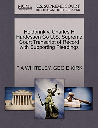 Heidbrink v. Charles H Hardessen Co U.S. Supreme Court Transcript of Record with Supporting ...