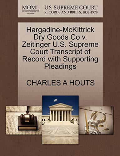 Hargadine-McKittrick Dry Goods Co v. Zeitinger U.S. Supreme Court Transcript of Record with ...