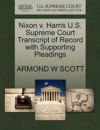 Nixon v. Harris U.S. Supreme Court Transcript of Record with Supporting Pleadings: ARMOND W SCOTT