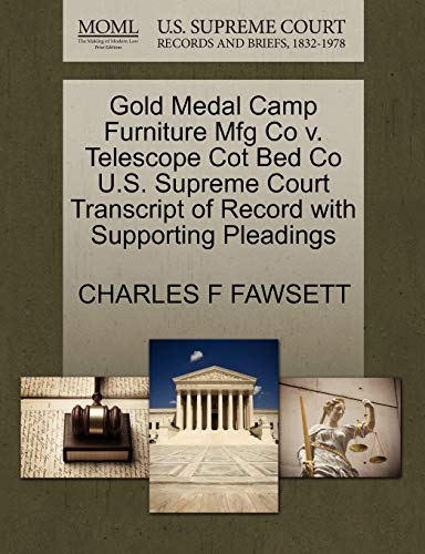 9781270192039: Gold Medal Camp Furniture Mfg Co v. Telescope Cot Bed Co U.S. Supreme Court Transcript of Record with Supporting Pleadings