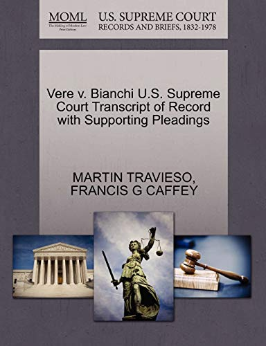 Vere v. Bianchi U.S. Supreme Court Transcript of Record with Supporting Pleadings: FRANCIS G CAFFEY