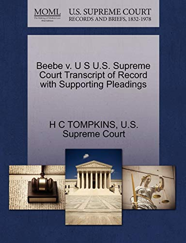Beebe v. U S U.S. Supreme Court Transcript of Record with Supporting Pleadings: H C TOMPKINS