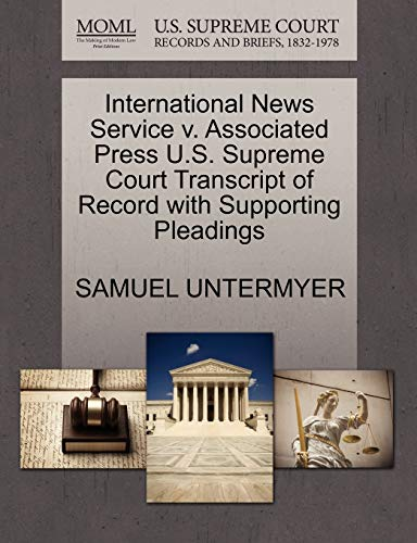International News Service v. Associated Press U.S. Supreme Court Transcript of Record with ...