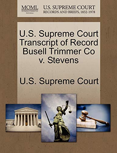 U.S. Supreme Court Transcript of Record Busell Trimmer Co v. Stevens