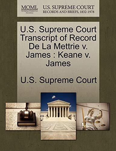 U.S. Supreme Court Transcript of Record de La Mettrie V. James: Keane V. James