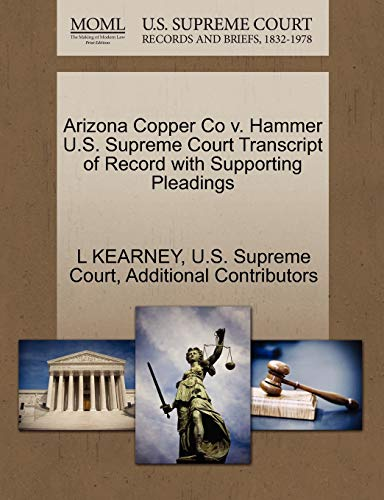 Arizona Copper Co v. Hammer U.S. Supreme Court Transcript of Record with Supporting Pleadings: L ...