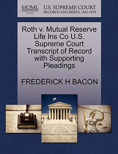 Roth V. Mutual Reserve Life Ins Co U.S. Supreme Court Transcript of Record with Supporting ...
