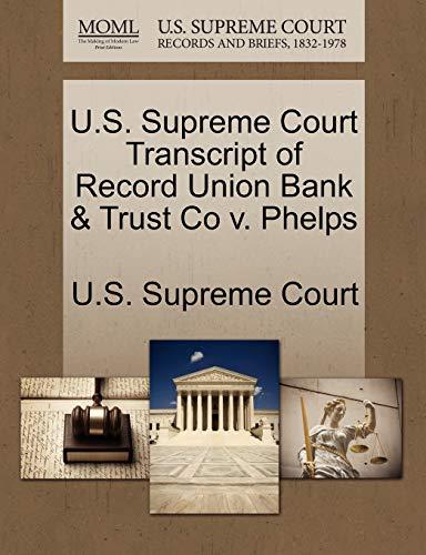 U.S. Supreme Court Transcript of Record Union Bank Trust Co v. Phelps