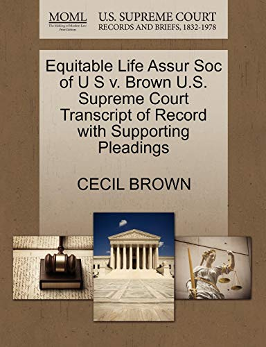 Equitable Life Assur Soc of U S v. Brown U.S. Supreme Court Transcript of Record with Supporting ...