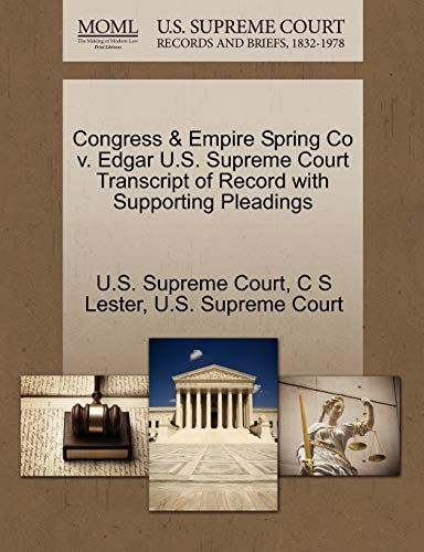 Congress Empire Spring Co V. Edgar U.S. Supreme Court Transcript of Record with Supporting ...