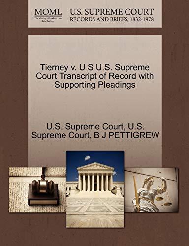 Tierney v. U S U.S. Supreme Court Transcript of Record with Supporting Pleadings: B J PETTIGREW