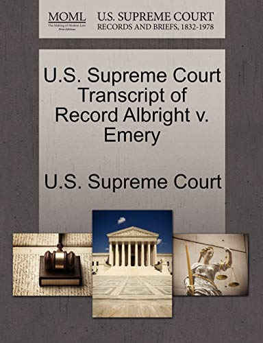 U.S. Supreme Court Transcript of Record Albright v. Emery