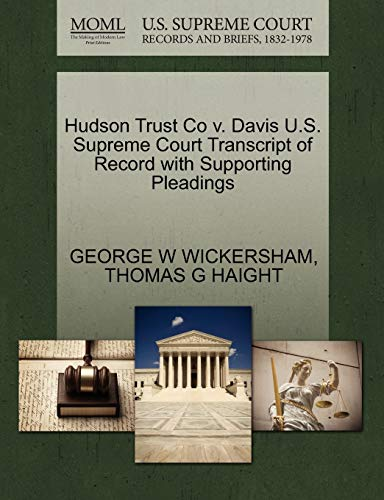 9781270206194: Hudson Trust Co v. Davis U.S. Supreme Court Transcript of Record with Supporting Pleadings