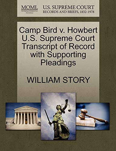 Camp Bird v. Howbert U.S. Supreme Court Transcript of Record with Supporting Pleadings: William ...