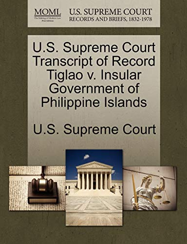 U.S. Supreme Court Transcript of Record Tiglao v. Insular Government of Philippine Islands