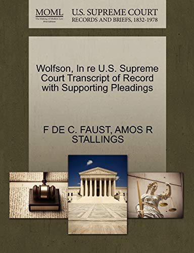 Wolfson, In re U.S. Supreme Court Transcript of Record with Supporting Pleadings: F DE C. FAUST