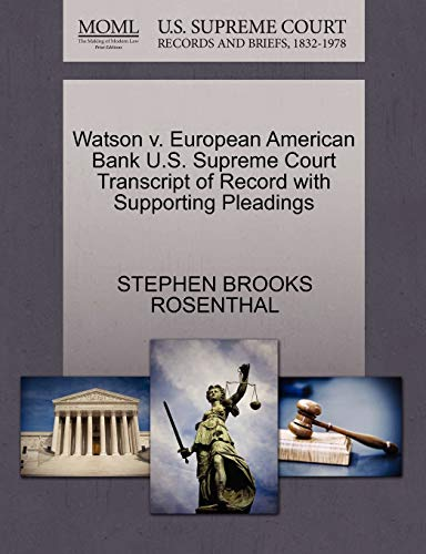 Watson v. European American Bank U.S. Supreme Court Transcript of Record with Supporting Pleadings:...
