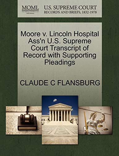 Moore V. Lincoln Hospital Assn U.S. Supreme Court Transcript of Record with Supporting Pleadings: ...