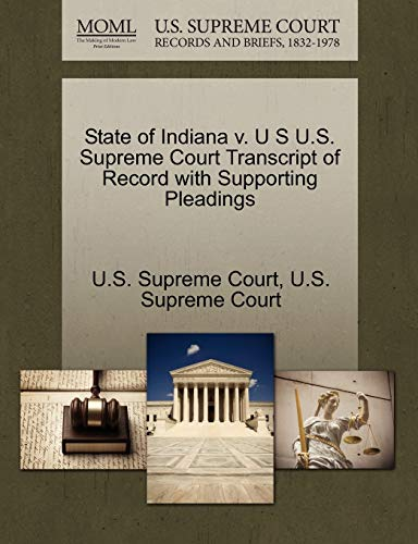 State of Indiana v. U S U.S. Supreme Court Transcript of Record with Supporting Pleadings