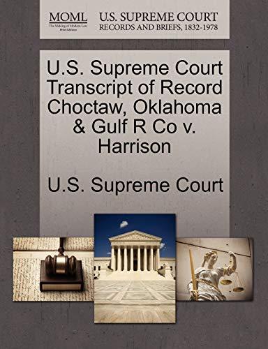 U.S. Supreme Court Transcript of Record Choctaw, Oklahoma Gulf R Co v. Harrison