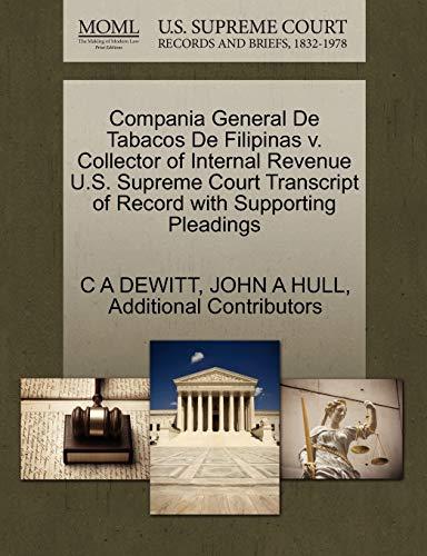 9781270218654: Compania General De Tabacos De Filipinas v. Collector of Internal Revenue U.S. Supreme Court Transcript of Record with Supporting Pleadings