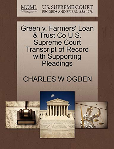 Green v. Farmers Loan Trust Co U.S. Supreme Court Transcript of Record with Supporting Pleadings: ...