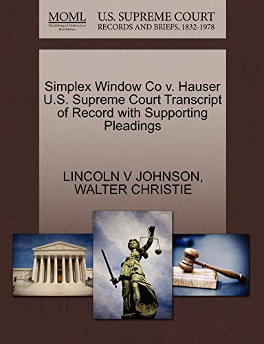 Simplex Window Co v. Hauser U.S. Supreme Court Transcript of Record with Supporting Pleadings: ...