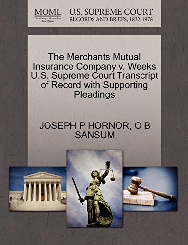 The Merchants Mutual Insurance Company v. Weeks U.S. Supreme Court Transcript of Record with ...