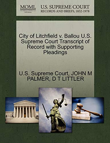 City of Litchfield v. Ballou U.S. Supreme Court Transcript of Record with Supporting Pleadings: ...