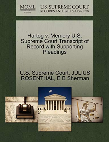 Hartog v. Memory U.S. Supreme Court Transcript of Record with Supporting Pleadings: Julius ...