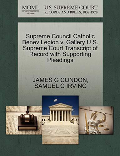 Supreme Council Catholic Benev Legion v. Gallery U.S. Supreme Court Transcript of Record with ...