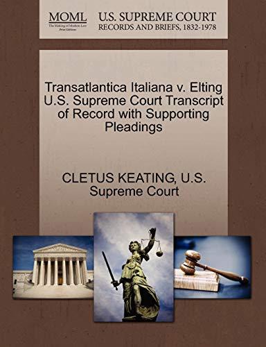 Transatlantica Italiana v. Elting U.S. Supreme Court Transcript of Record with Supporting Pleadings...
