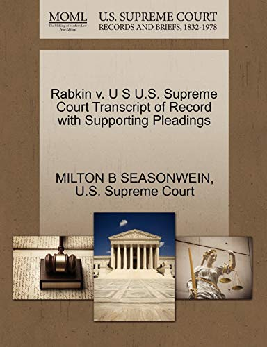 Rabkin v. U S U.S. Supreme Court Transcript of Record with Supporting Pleadings: MILTON B ...