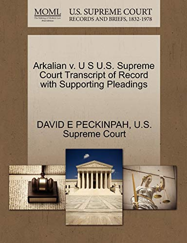 9781270234814: Arkalian v. U S U.S. Supreme Court Transcript of Record with Supporting Pleadings