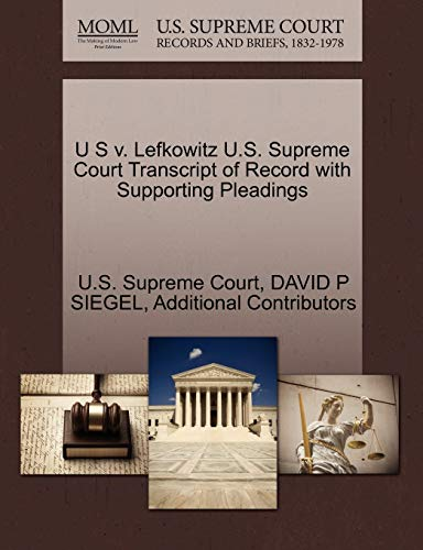 U S v. Lefkowitz U.S. Supreme Court Transcript of Record with Supporting Pleadings: DAVID P SIEGEL