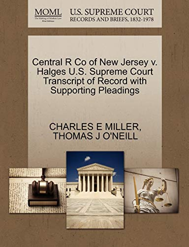 Central R Co of New Jersey V. Halges U.S. Supreme Court Transcript of Record with Supporting ...