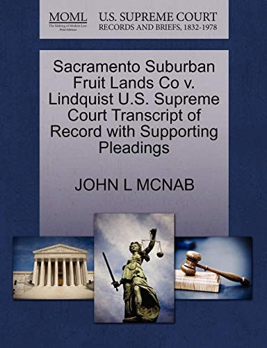 Sacramento Suburban Fruit Lands Co v. Lindquist U.S. Supreme Court Transcript of Record with ...