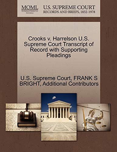 Crooks v. Harrelson U.S. Supreme Court Transcript of Record with Supporting Pleadings: FRANK S ...