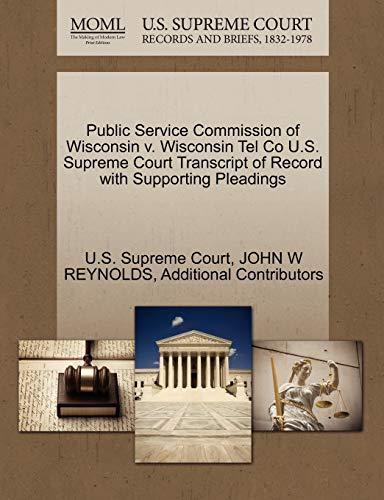Public Service Commission of Wisconsin v. Wisconsin Tel Co U.S. Supreme Court Transcript of Record ...