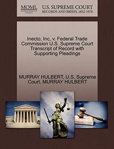 Inecto, Inc, v. Federal Trade Commission U.S. Supreme Court Transcript of Record with Supporting ...