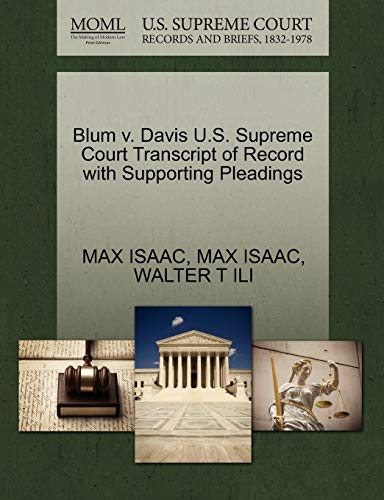 Blum v. Davis U.S. Supreme Court Transcript of Record with Supporting Pleadings: Max Isaac