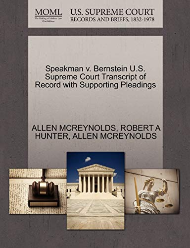 9781270242543: Speakman v. Bernstein U.S. Supreme Court Transcript of Record with Supporting Pleadings